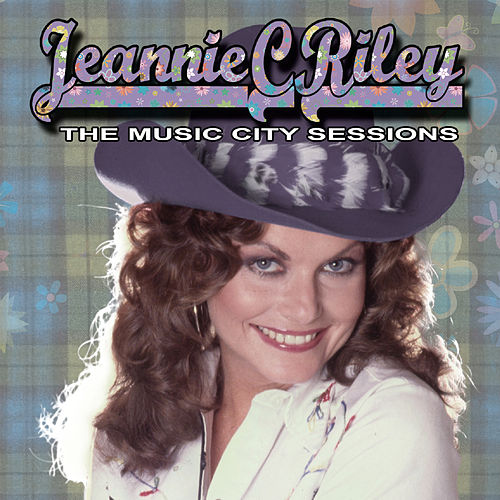 The Music City Sessions by Jeannie C. Riley