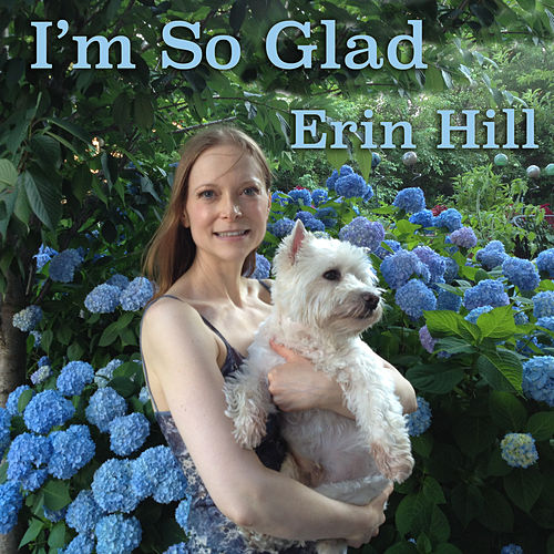 I'm So Glad by Erin Hill