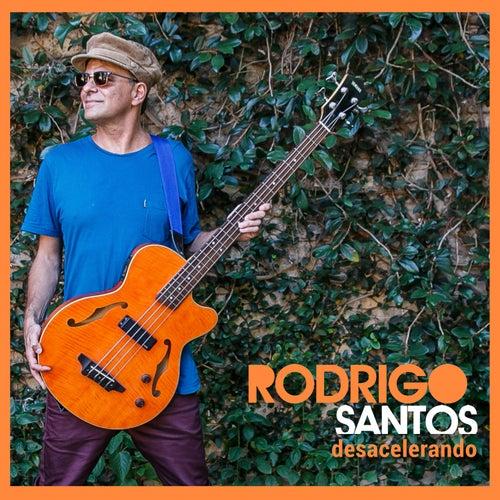 Desacelerando (O Dia Acabou de Raiar) fra Rodrigo Santos