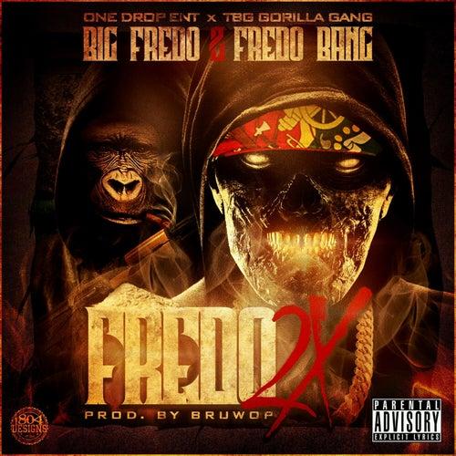 Fredo 2x by Big Fredo