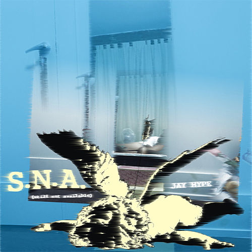 S.n.a. (Still Not Available) by Jay Hype