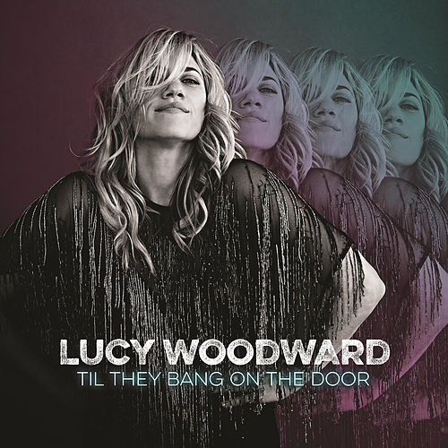 Til They Bang On The Door de Lucy Woodward