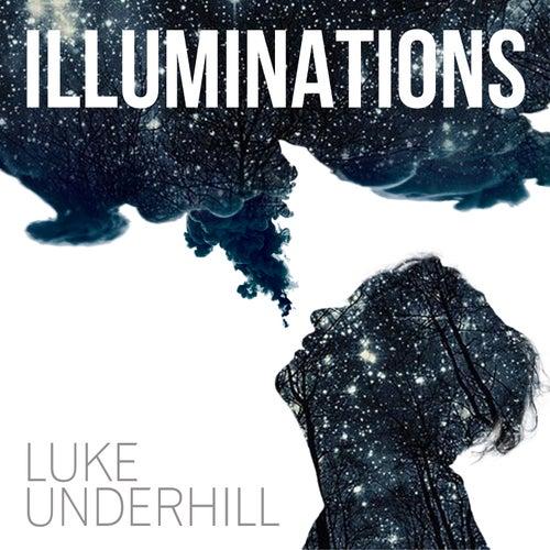 Illuminations by Luke Underhill
