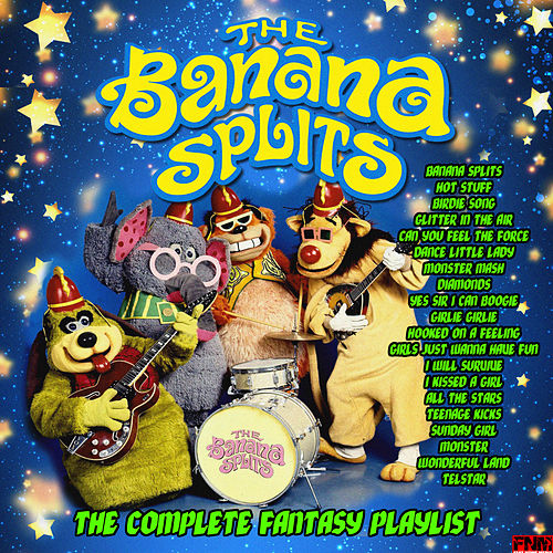 The Banana Splits - The Complete Fantasy Playlist by Various Artists