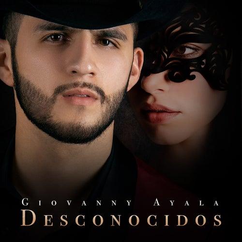 Desconocidos de Giovanny Ayala