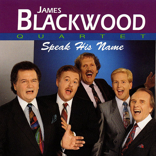 Speak His Name by James Blackwood