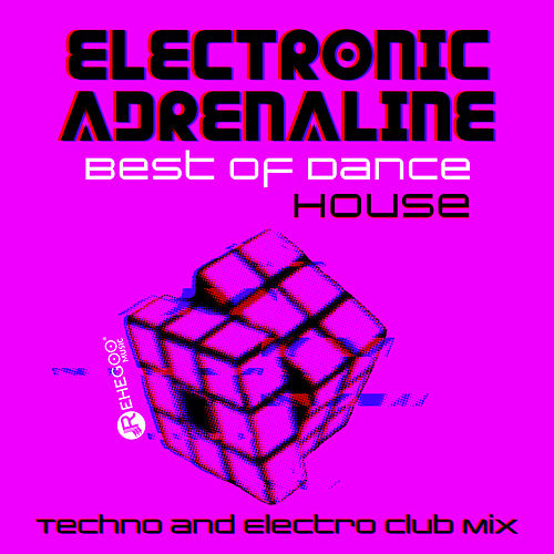 Electronic Adrenaline - Best of Dance, House, Techno and Electro Club Mix de Various Artists