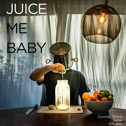 Juice Me Baby by Connor Stock