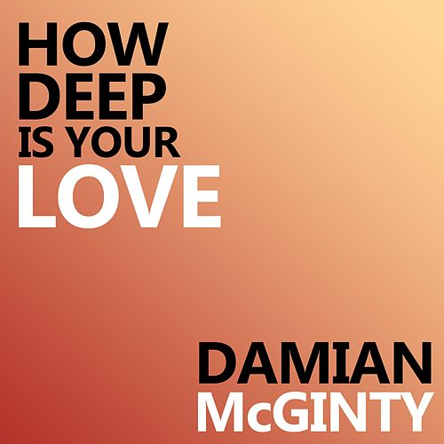 How Deep Is Your Love by Damian McGinty
