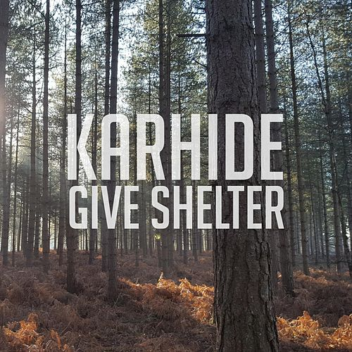 Give Shelter by Karhide