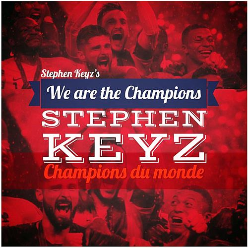 Champions Du Monde (We Are the Champions World Lounge ChilloutTrap) de Stephen Keyz