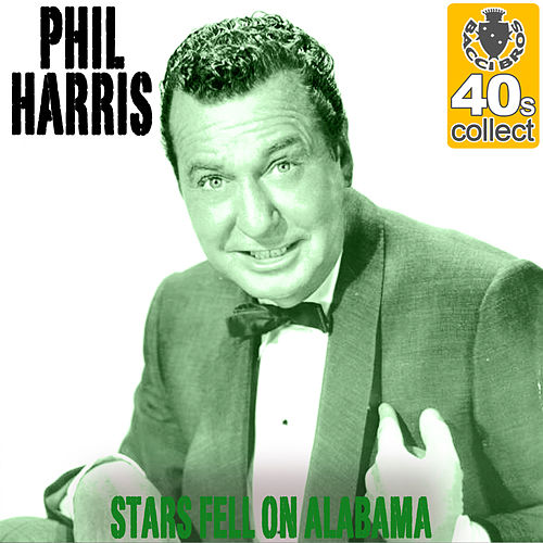 Stars Fell On Alabama (Remastered) - Single by Phil Harris