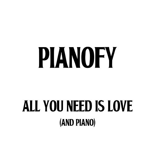 All You Need Is Love (And Piano) de Pianofy
