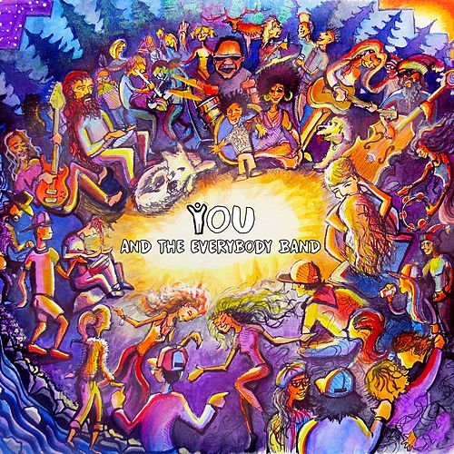 You and the Everybody Band by You and the Everybody Band
