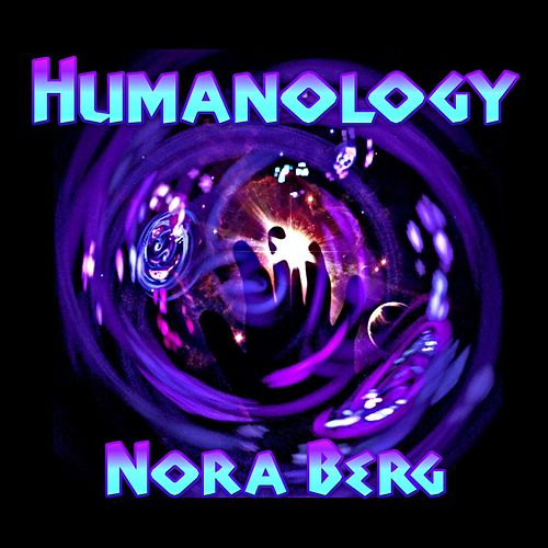 Humanology by Nora Berg
