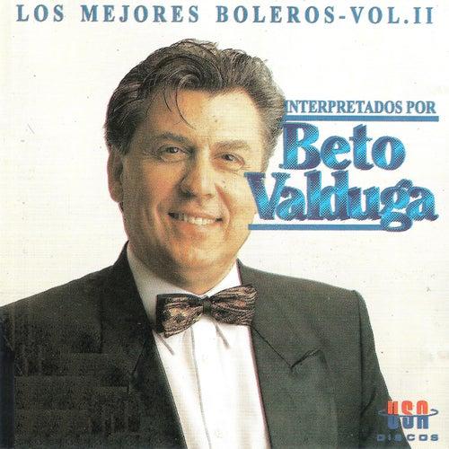 Los Mejores Boleros, Vol. 2 von Beto Valdúga