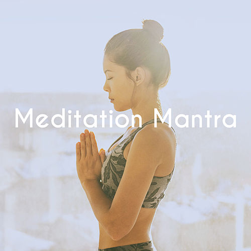 Meditation Mantra by Various Artists