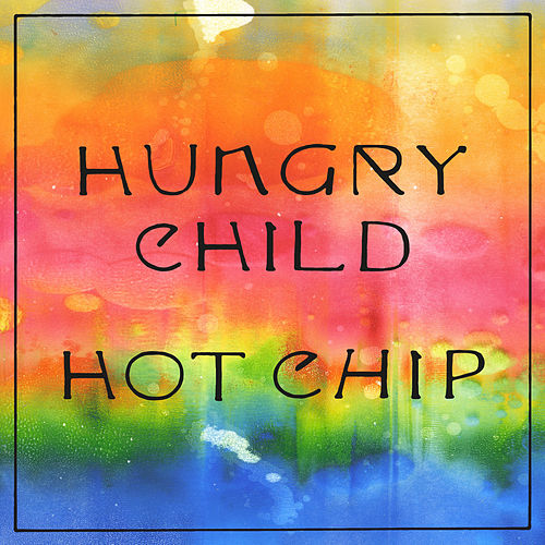Hungry Child by Hot Chip