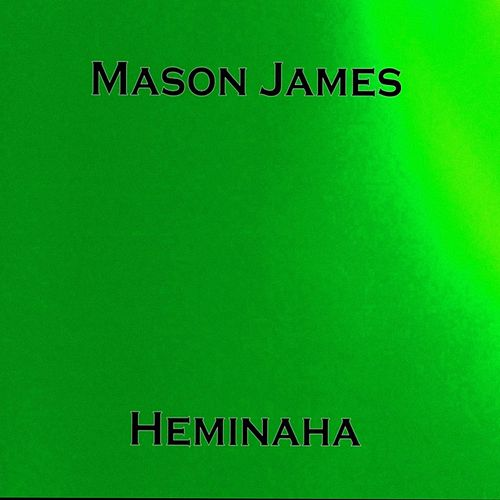 Heminaha by Mason James