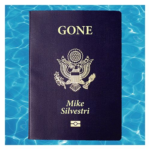 Gone (Remastered) by Mike Silvestri