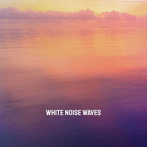 White Noise Waves by Various Artists