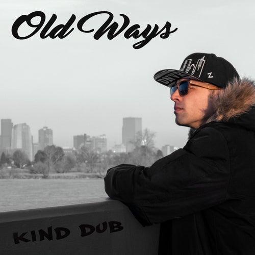 Old Ways by Kind Dub