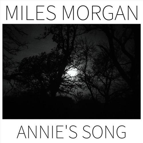 Annie's Song von Miles Morgan