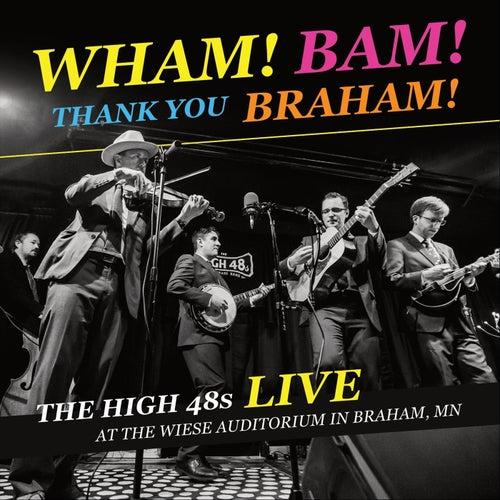 Wham! Bam! Thank You Braham! de The High 48s