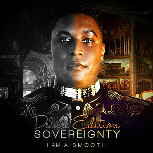Sovereignty (Deluxe Edition) by I Am A. S.M.O.O.T.H