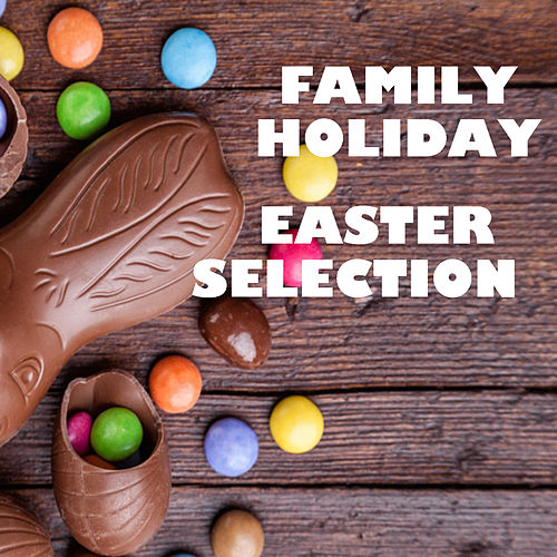 Family Holiday Easter Selection by Various Artists