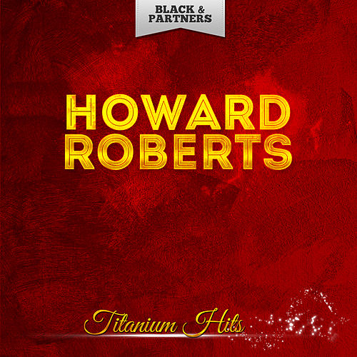 Titanium Hits de Howard Roberts