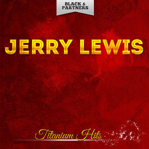 Titanium Hits by Jerry Lewis