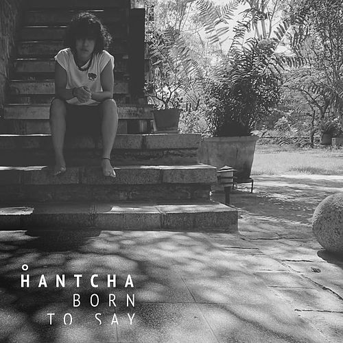 Born to Say by Hantcha