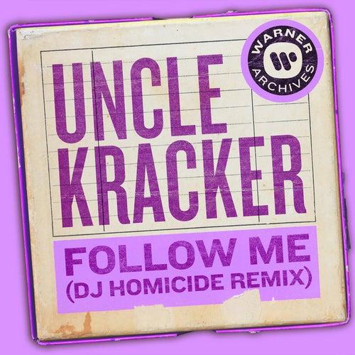 Follow Me (DJ Homicide Remix) by Uncle Kracker