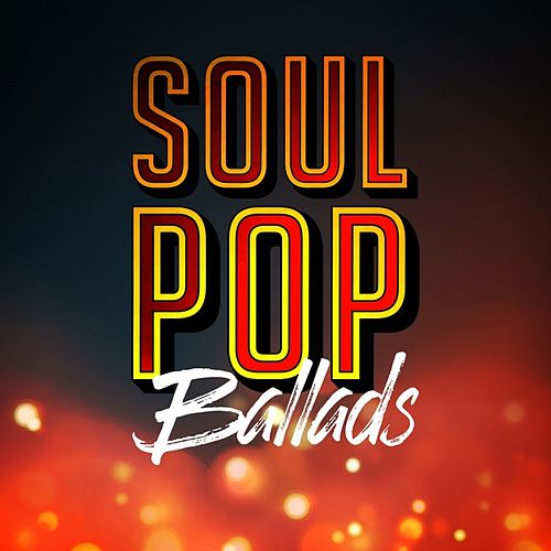 Soul Pop Ballads by Various Artists