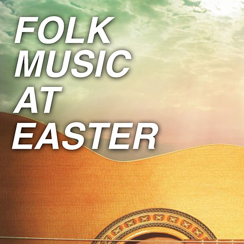 Folk Music At Easter by Various Artists