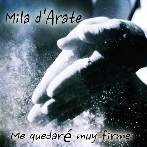 Me Quedaré Muy Firme von Mila D'Arate