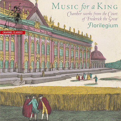 Florilegium - Music For A King (Chamber Works from the Court of Frederick the Great) de Florilegium