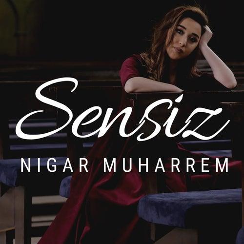Sensiz von Nigar Muharrem