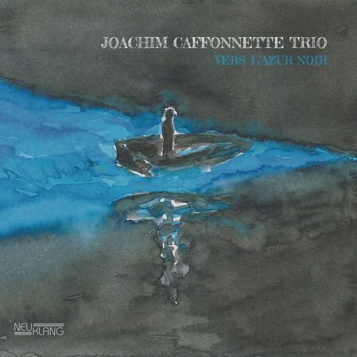 Vers L'azur Noir by Joachim Caffonnette Trio