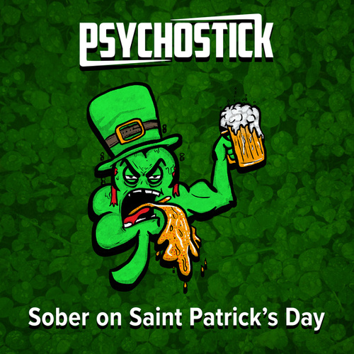 Sober on Saint Patrick's Day von Psychostick