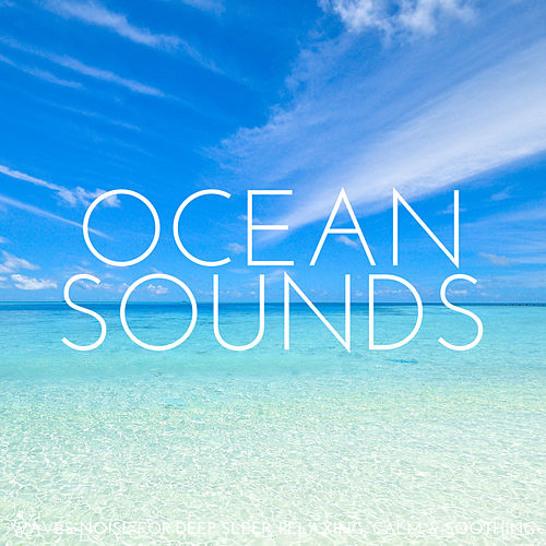 Ocean Sounds: Waves Noise for Deep Sleep, Relaxing,    by