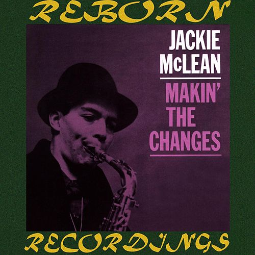 Makin' the Changes (HD Remastered) by Jackie McLean