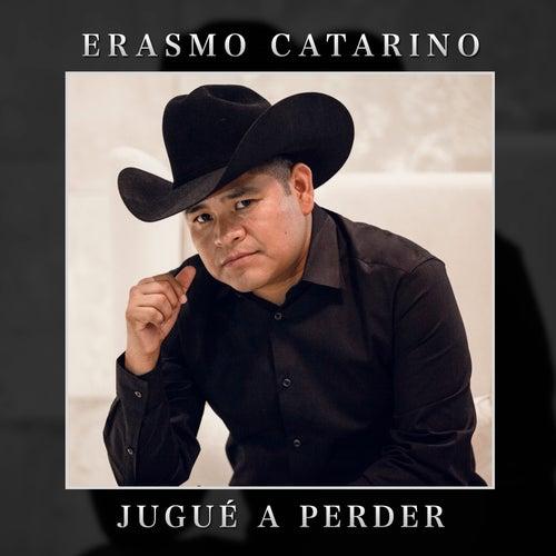 Jugué a Perder von Erasmo Catarino