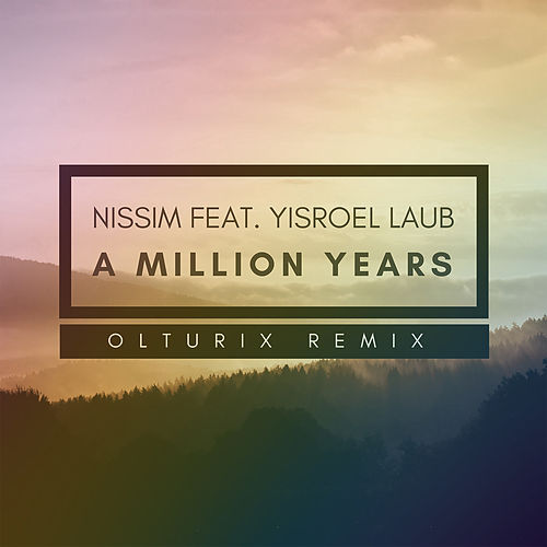 A Million Years (Olturix Remix) by Nissim Black