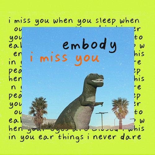 I Miss You von Embody