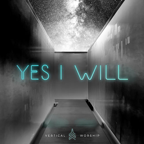 Yes I Will - EP by Vertical Worship