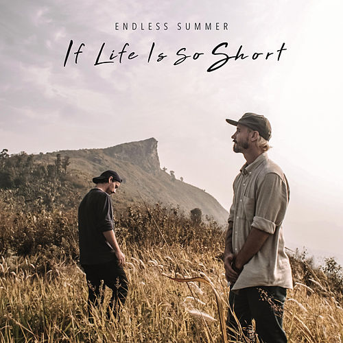 If Life Is so Short (Live at Phu Chi Fa) von Endless Summer