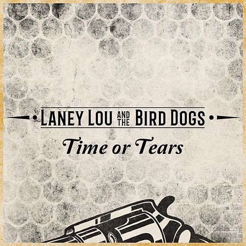 Time or Tears by Laney Lou and the Bird Dogs