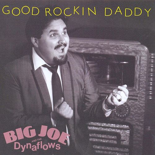 Good Rockin' Daddy de Big Joe & The Dynaflows